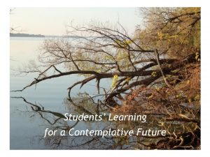 Students Learning for a Contemplative Future